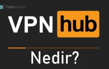 VPNhub Nedir?